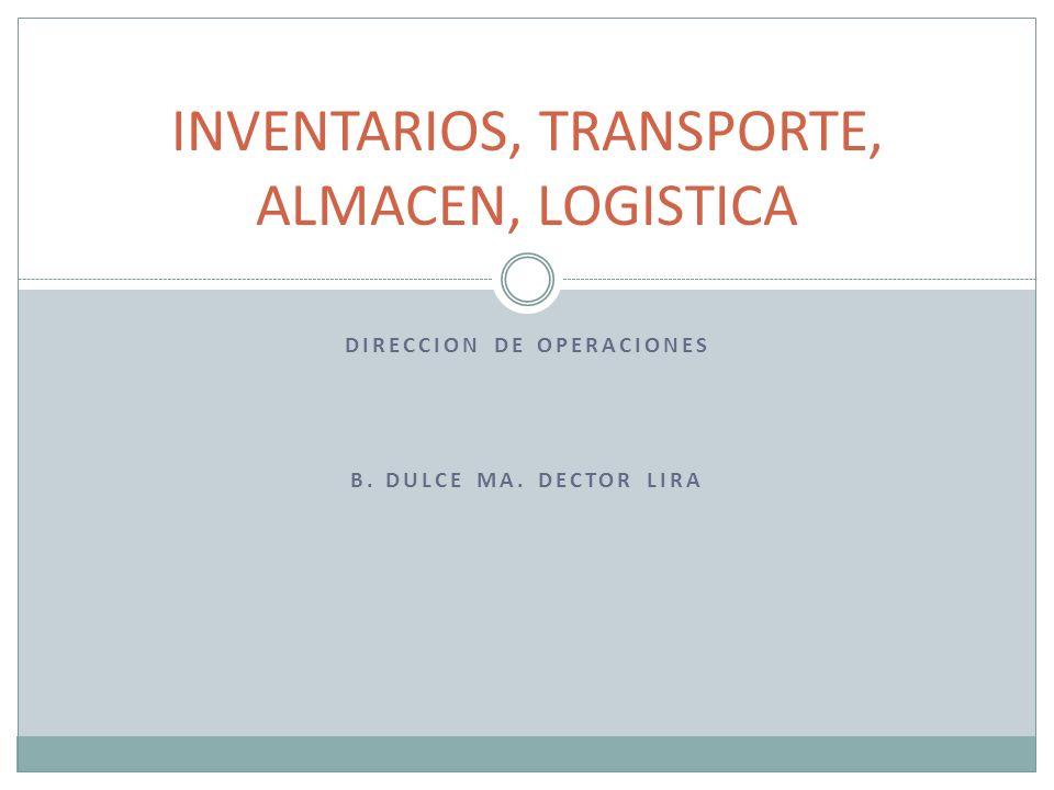INVENTARIOS, TRANSPORTE, ALMACEN, LOGISTICA