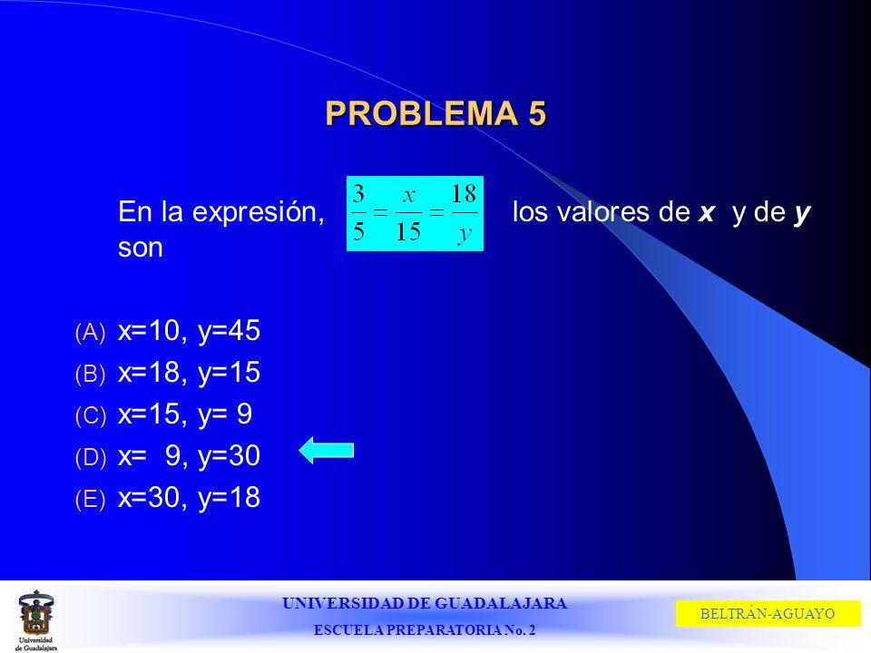 PROBLEMA 5 x=10, y=45 x=18, y=15 x=15, y= 9 x= 9, y=30 x=30, y=18