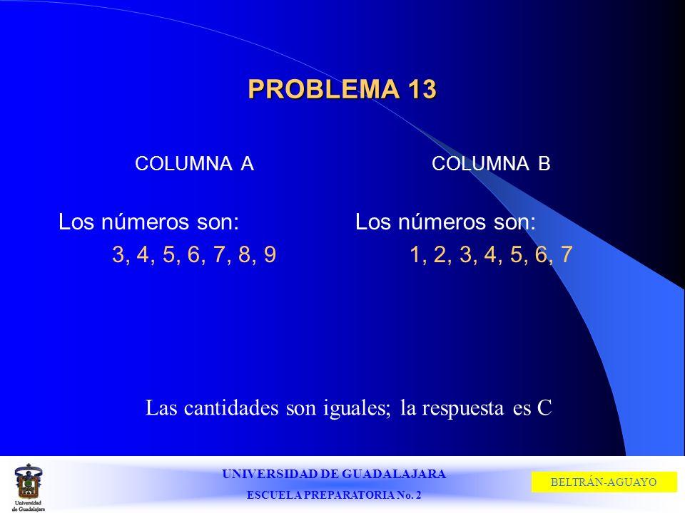 PROBLEMA 13 Los números son: 3, 4, 5, 6, 7, 8, 9 Los números son:
