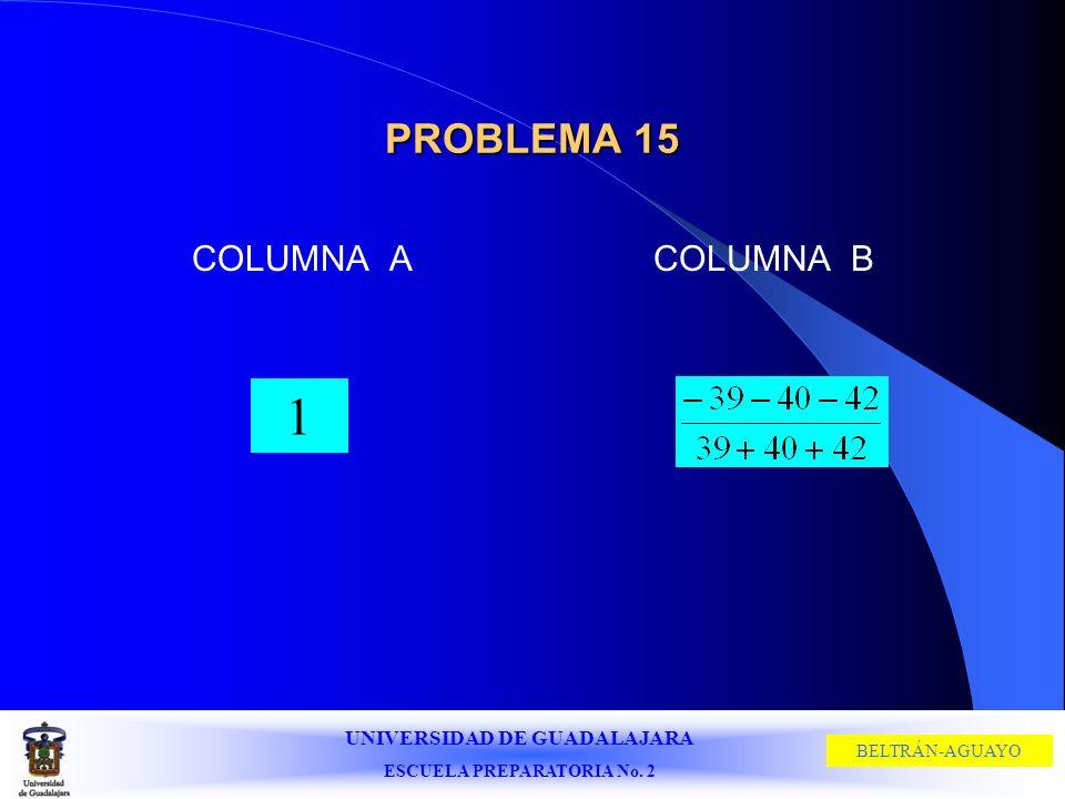 PROBLEMA 15 COLUMNA A COLUMNA B 1