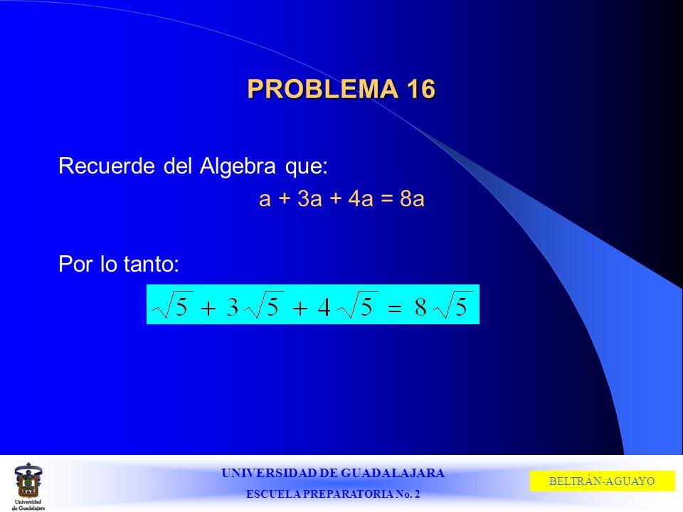 PROBLEMA 16 Recuerde del Algebra que: a + 3a + 4a = 8a Por lo tanto: