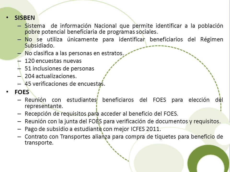 SISBEN Sistema de información Nacional que permite identificar a la población pobre potencial beneficiaria de programas sociales.