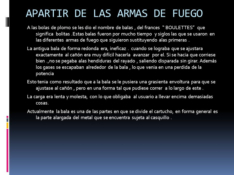 APARTIR DE LAS ARMAS DE FUEGO