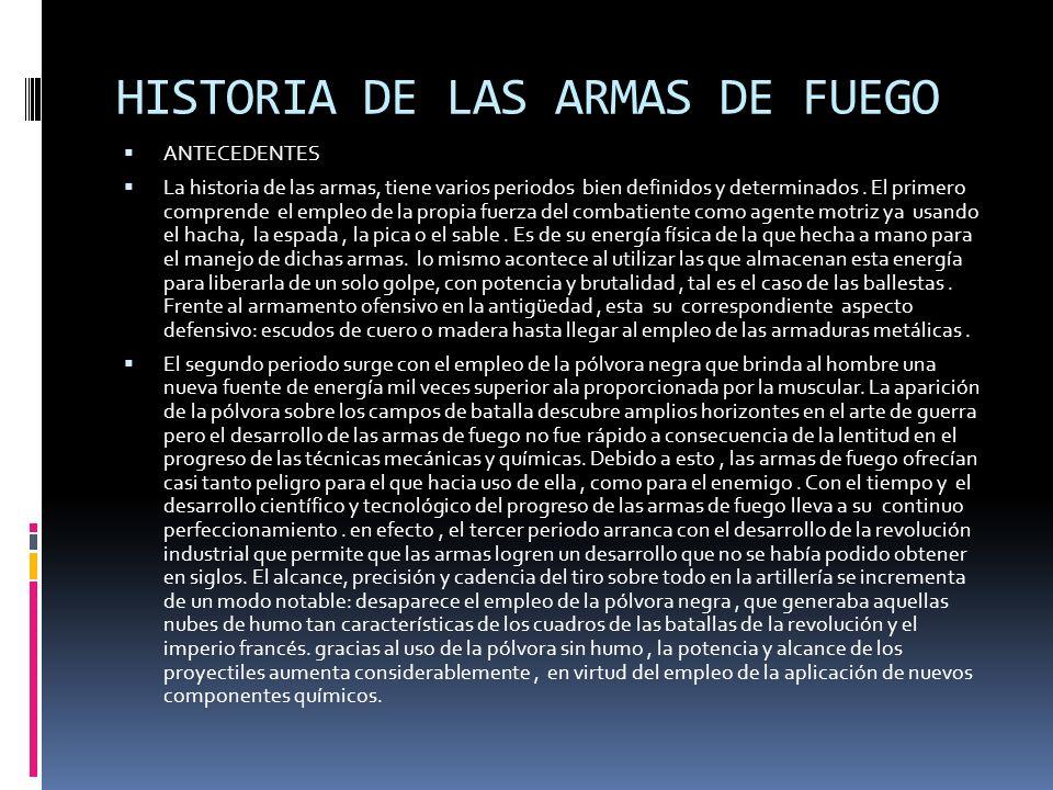 HISTORIA DE LAS ARMAS DE FUEGO