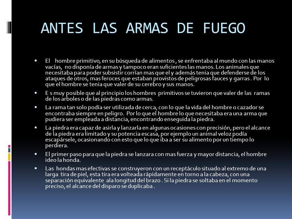 ANTES LAS ARMAS DE FUEGO