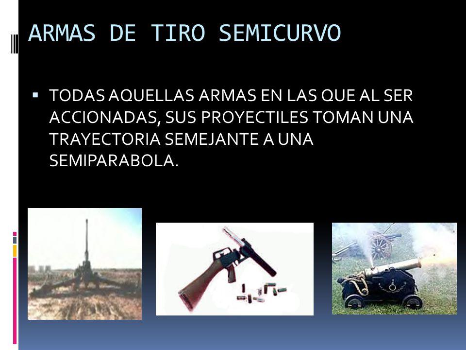 ARMAS DE TIRO SEMICURVO
