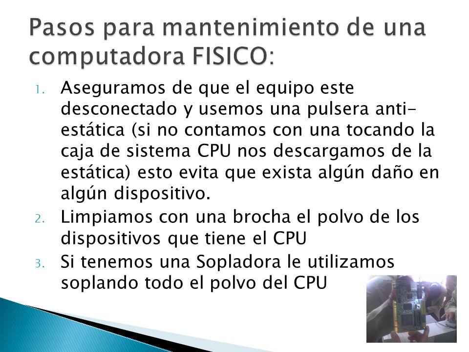 Pasos para mantenimiento de una computadora FISICO: