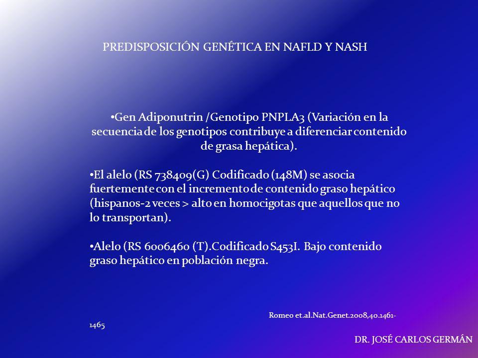 PREDISPOSICIÓN GENÉTICA EN NAFLD Y NASH