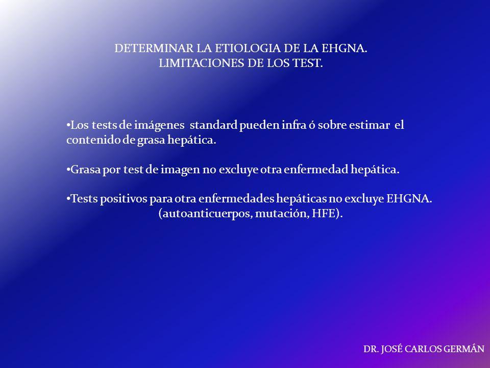 DETERMINAR LA ETIOLOGIA DE LA EHGNA. LIMITACIONES DE LOS TEST.