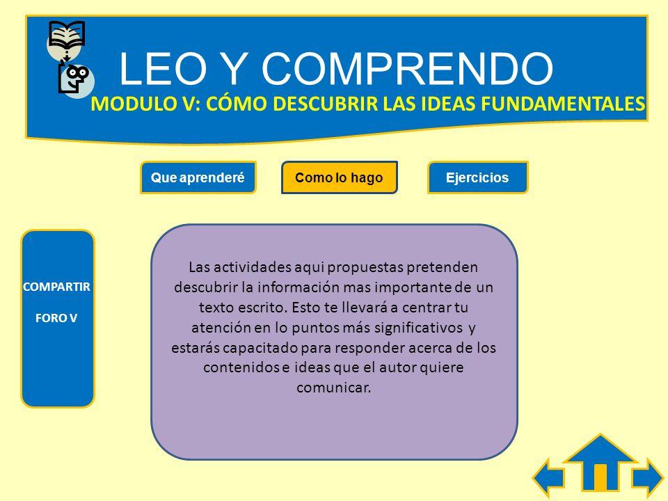 LEO Y COMPRENDO MODULO V: CÓMO DESCUBRIR LAS IDEAS FUNDAMENTALES