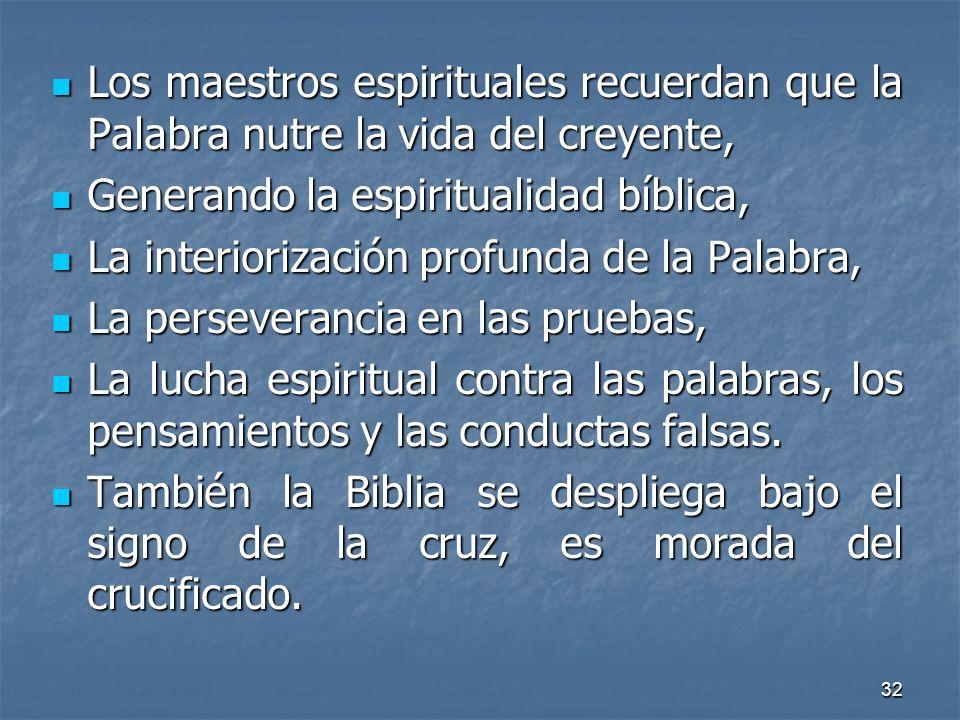 Los maestros espirituales recuerdan que la Palabra nutre la vida del creyente,