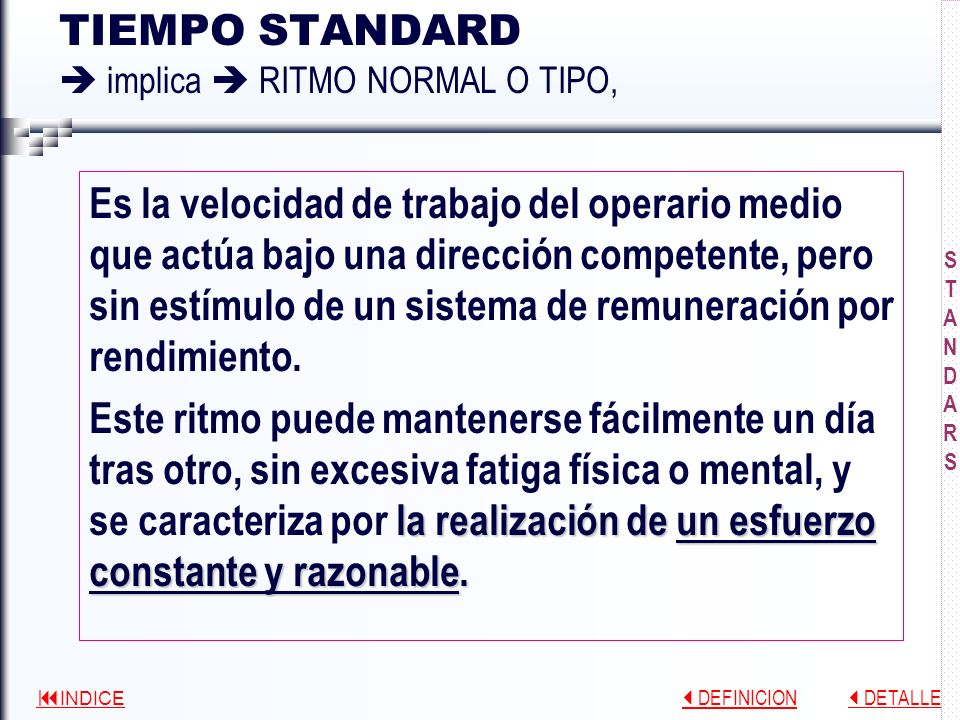 TIEMPO STANDARD  implica  RITMO NORMAL O TIPO,