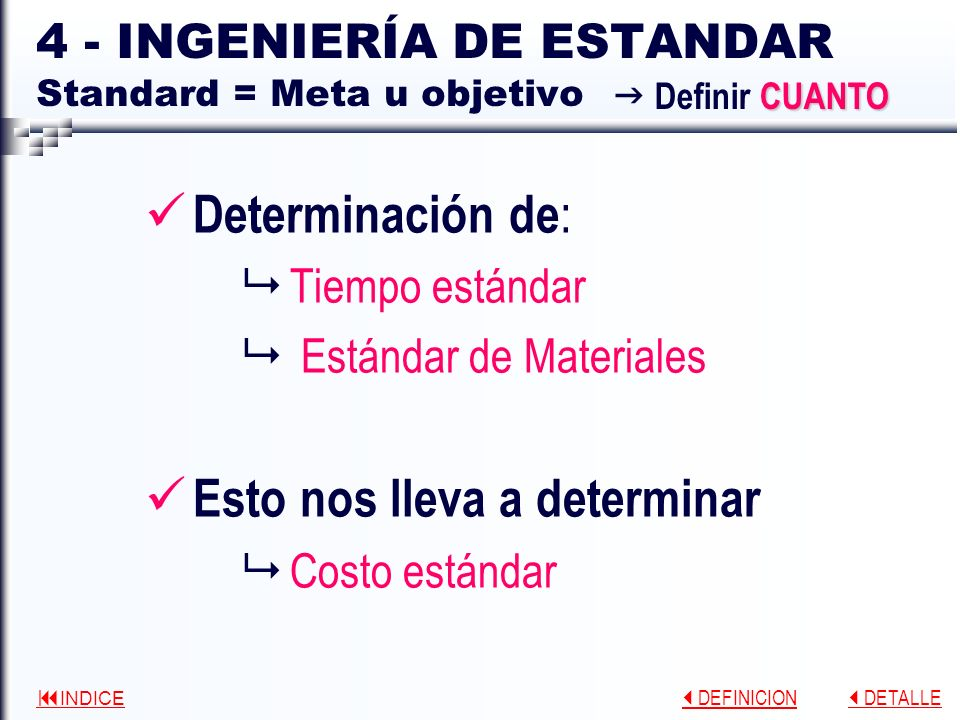 4 - INGENIERÍA DE ESTANDAR Standard = Meta u objetivo