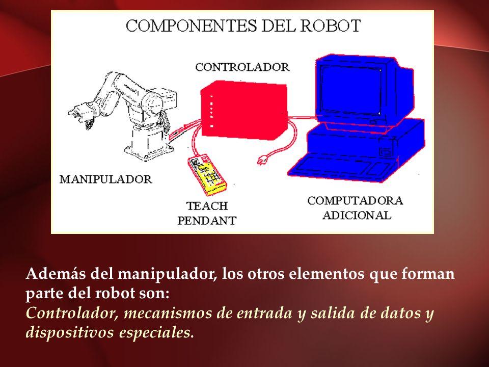 Además del manipulador, los otros elementos que forman parte del robot son: