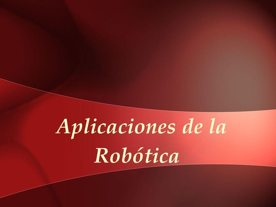 Aplicaciones de la Robótica