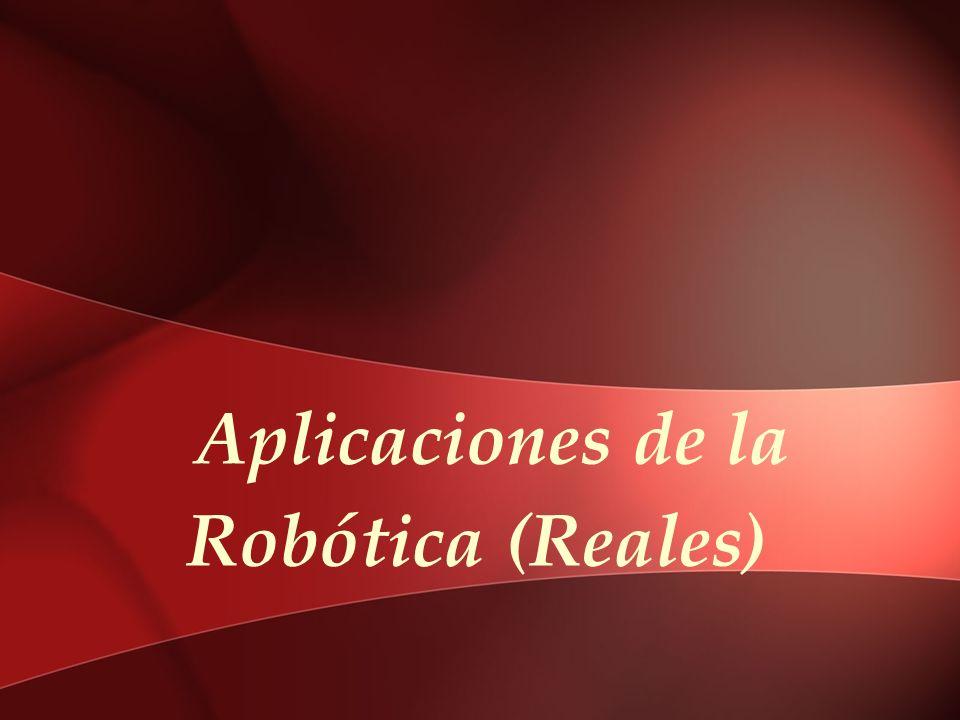 Aplicaciones de la Robótica (Reales)