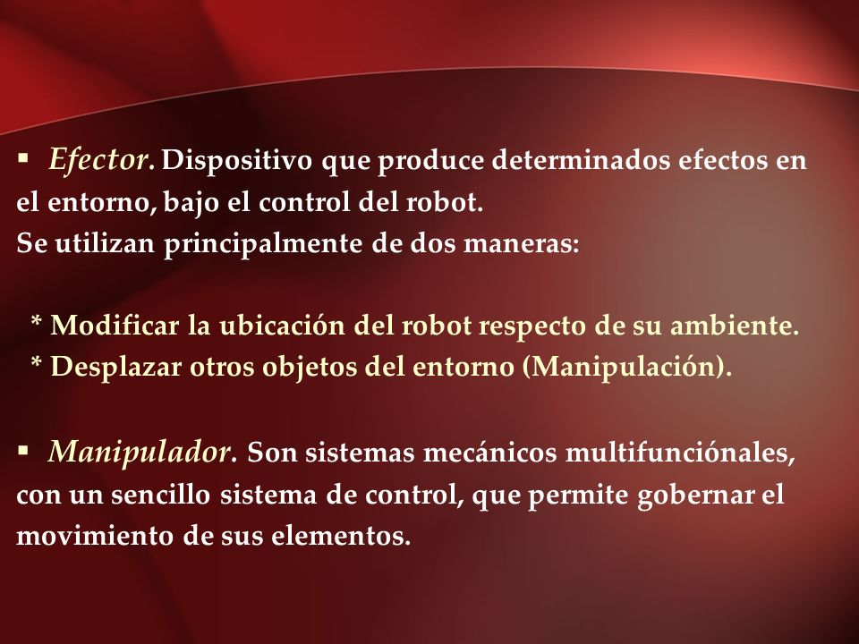 Efector. Dispositivo que produce determinados efectos en