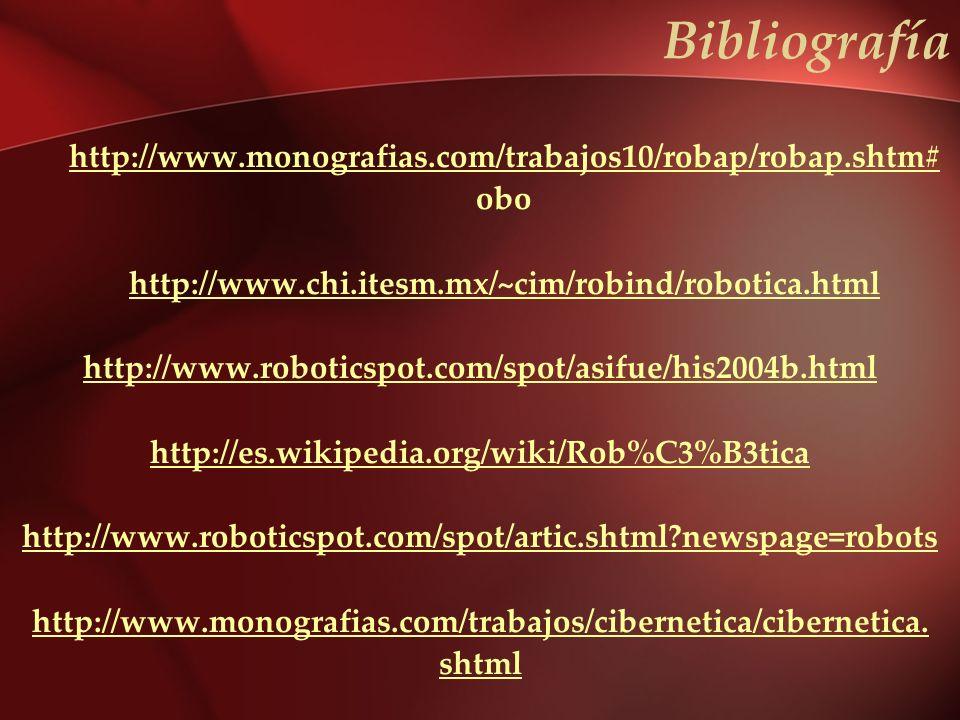 Bibliografía http://www.monografias.com/trabajos10/robap/robap.shtm#