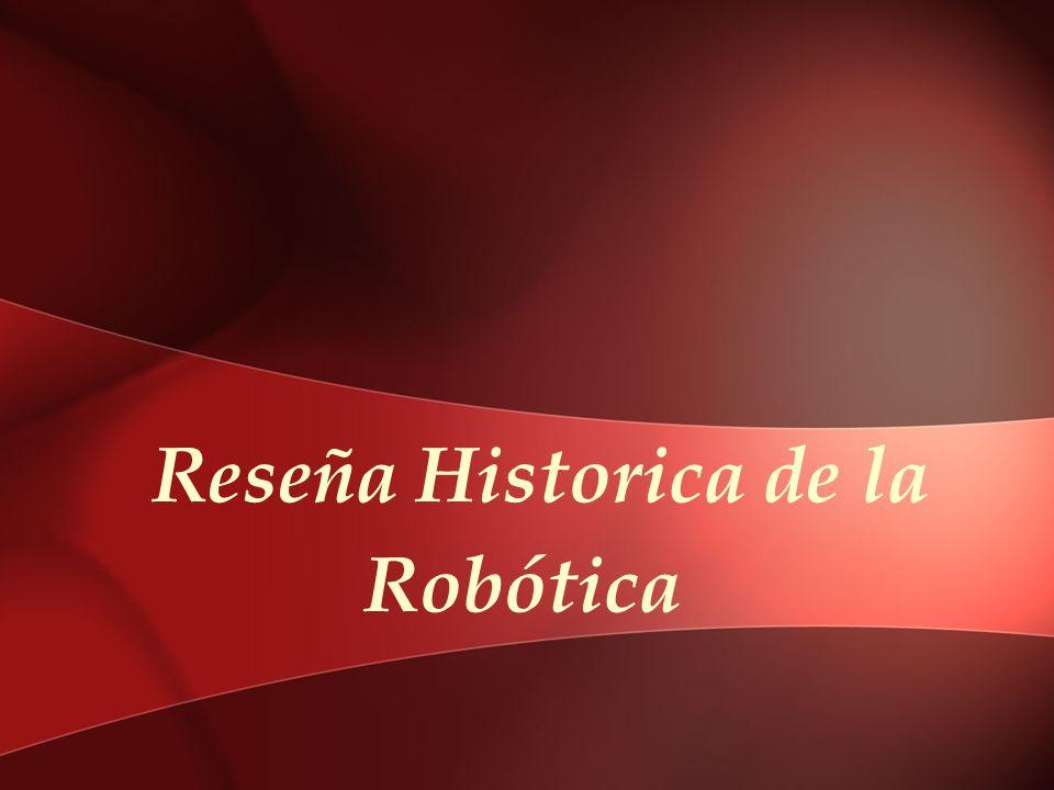 Reseña Historica de la Robótica