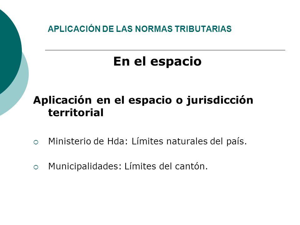 APLICACIÓN DE LAS NORMAS TRIBUTARIAS