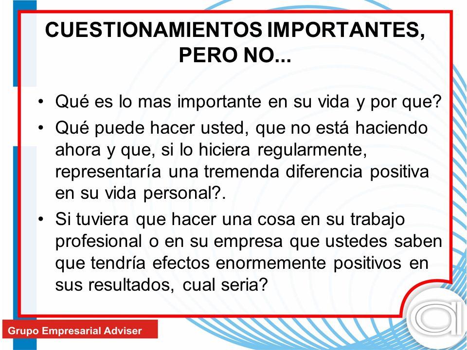 CUESTIONAMIENTOS IMPORTANTES, PERO NO...