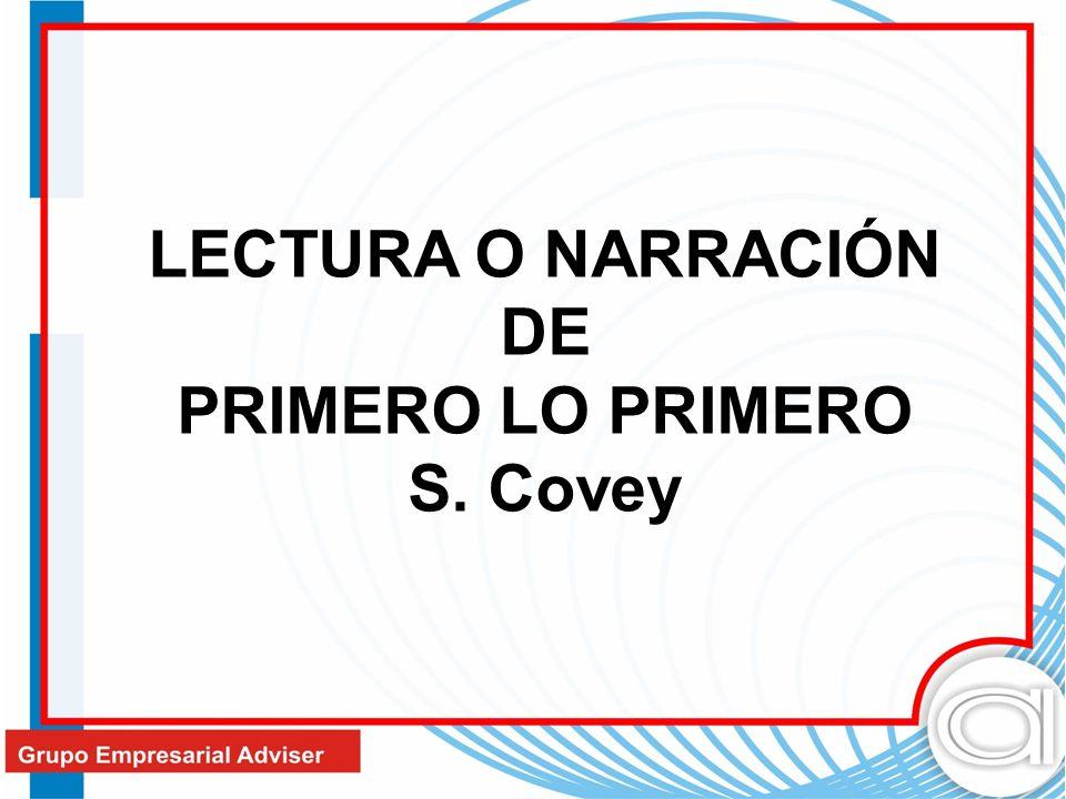 LECTURA O NARRACIÓN DE PRIMERO LO PRIMERO S. Covey