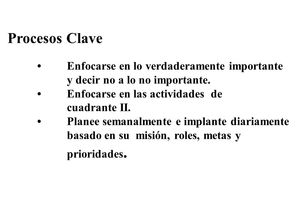 Procesos Clave y decir no a lo no importante.