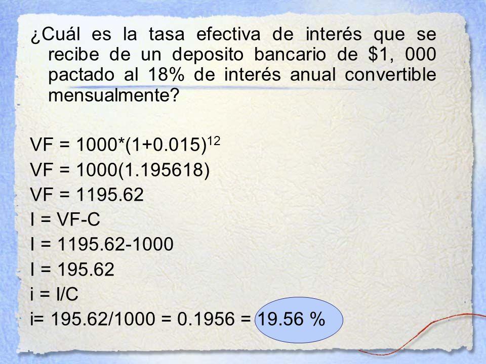 ¿Cuál es la tasa efectiva de interés que se recibe de un deposito bancario de $1, 000 pactado al 18% de interés anual convertible mensualmente
