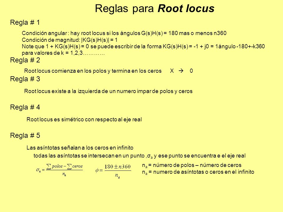 Reglas para Root locus Regla # 1 Regla # 2 Regla # 3 Regla # 4