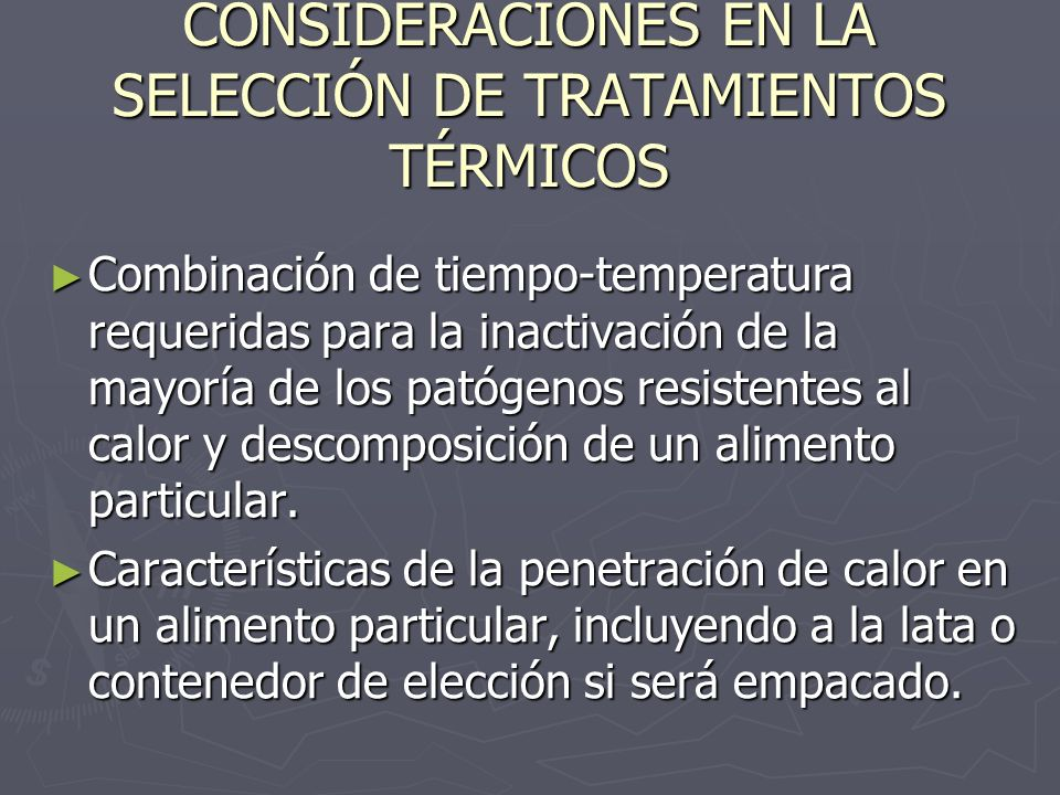 CONSIDERACIONES EN LA SELECCIÓN DE TRATAMIENTOS TÉRMICOS