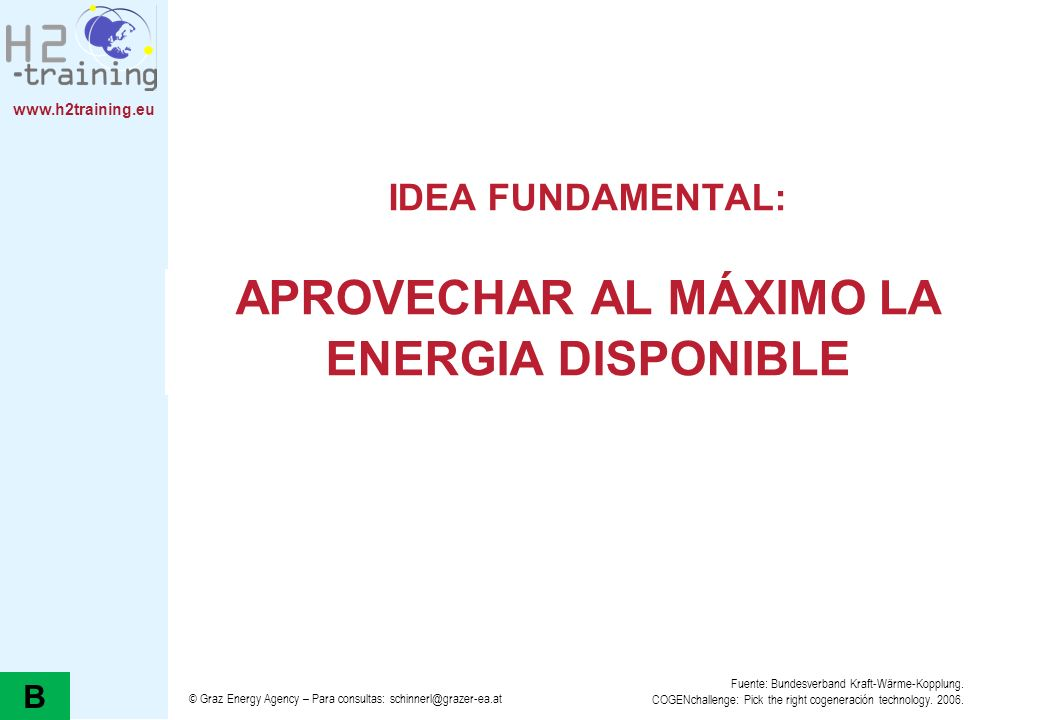 IDEA FUNDAMENTAL: APROVECHAR AL MÁXIMO LA ENERGIA DISPONIBLE