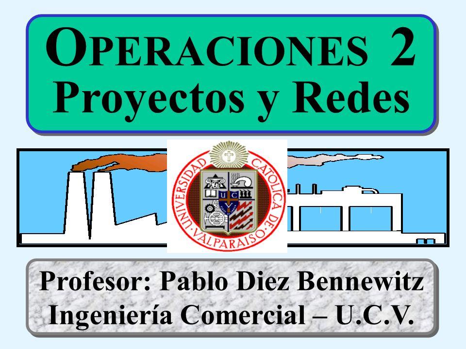 Profesor: Pablo Diez Bennewitz Ingeniería Comercial – U.C.V.