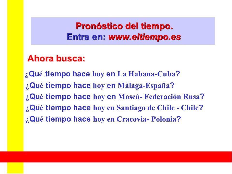 Pronóstico del tiempo. Entra en: www.eltiempo.es