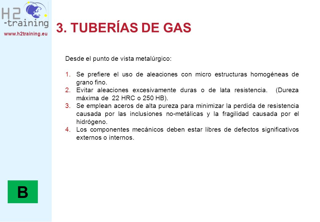 B 3. TUBERÍAS DE GAS Desde el punto de vista metalúrgico: