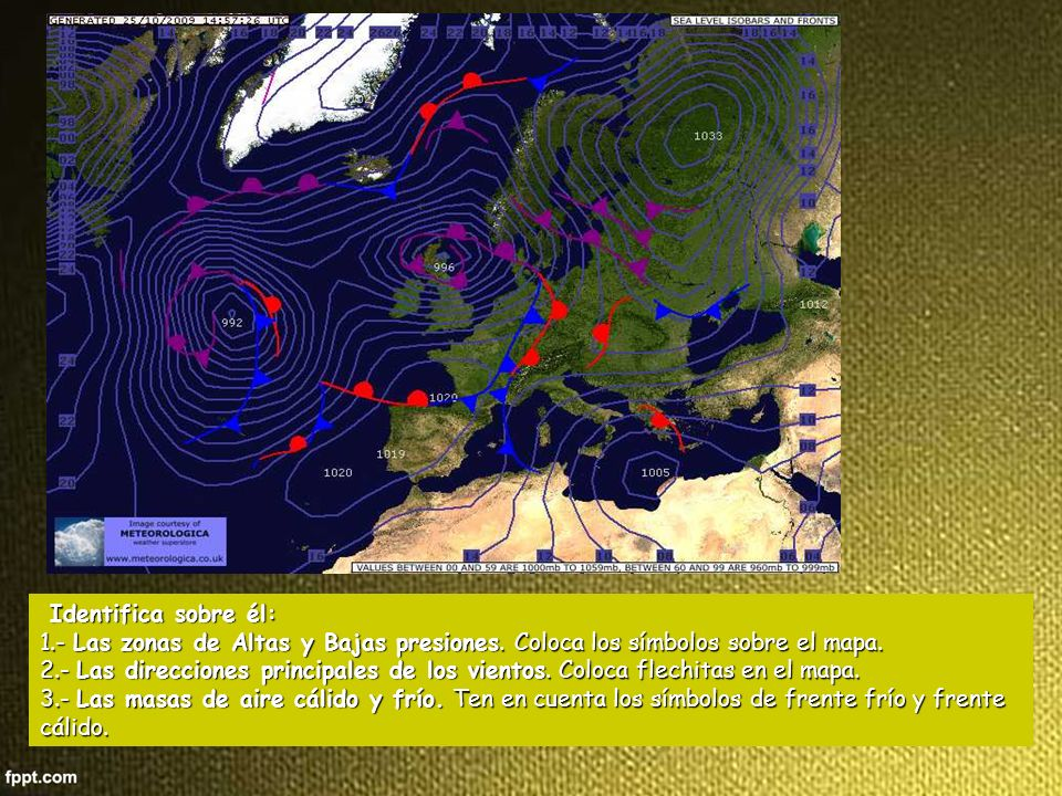 Identifica sobre él: 1.- Las zonas de Altas y Bajas presiones. Coloca los símbolos sobre el mapa.