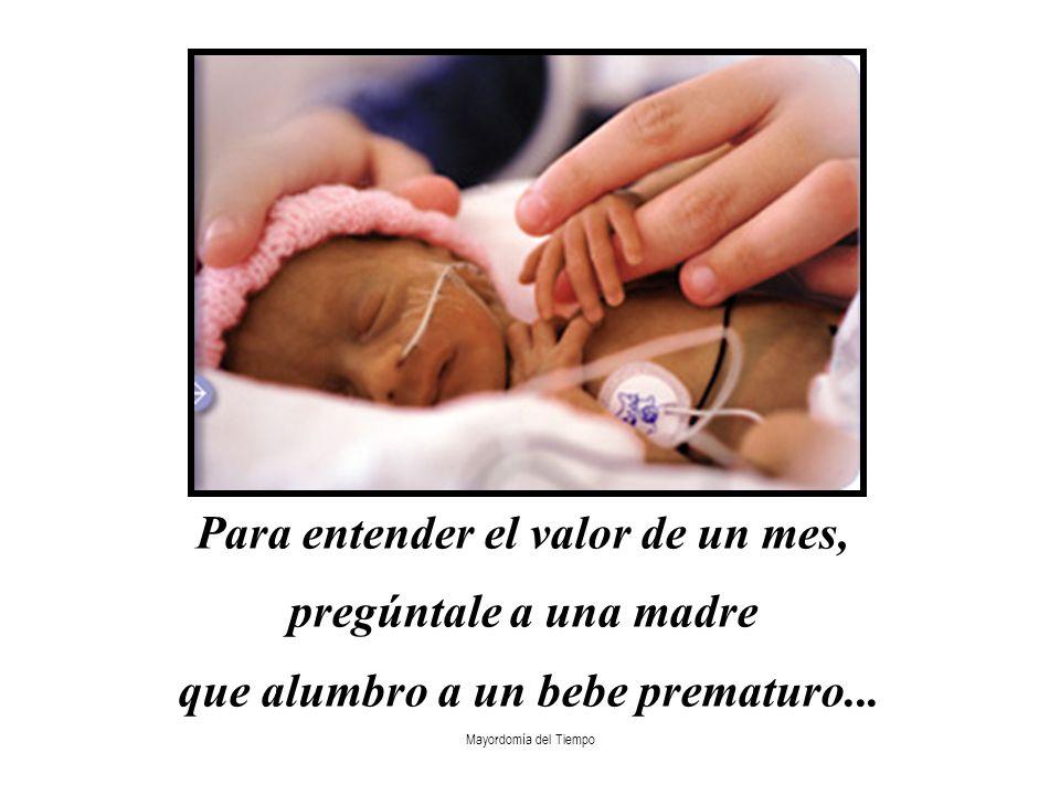 Para entender el valor de un mes, que alumbro a un bebe prematuro...
