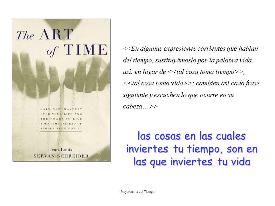 <<En algunas expresiones corrientes que hablan del tiempo, sustituyámoslo por la palabra vida: así, en lugar de <<tal cosa toma tiempo>>, <<tal cosa toma vida>>; cambien así cada frase siguiente y escuchen lo que ocurre en su cabeza….>>