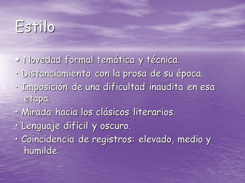 Estilo • Novedad formal temática y técnica.
