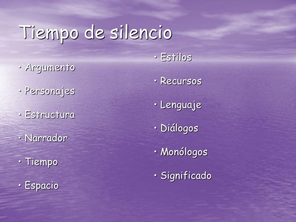 Tiempo de silencio • Estilos • Argumento • Recursos • Personajes