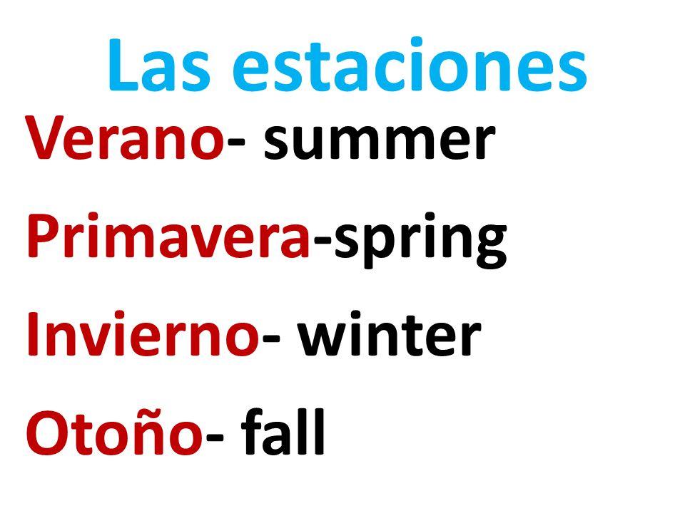 Verano- summer Primavera-spring Invierno- winter Otoño- fall