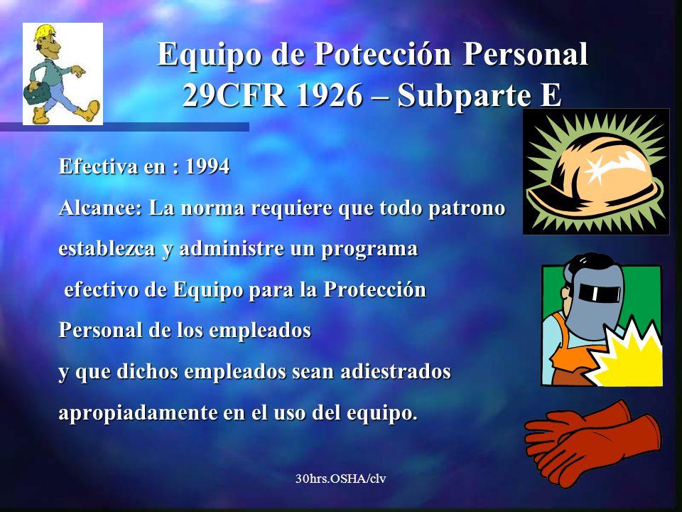 Equipo de Potección Personal 29CFR 1926 – Subparte E