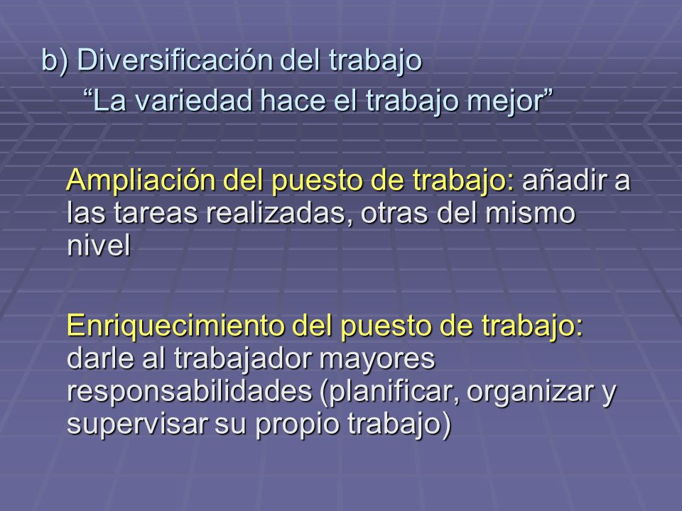 b) Diversificación del trabajo