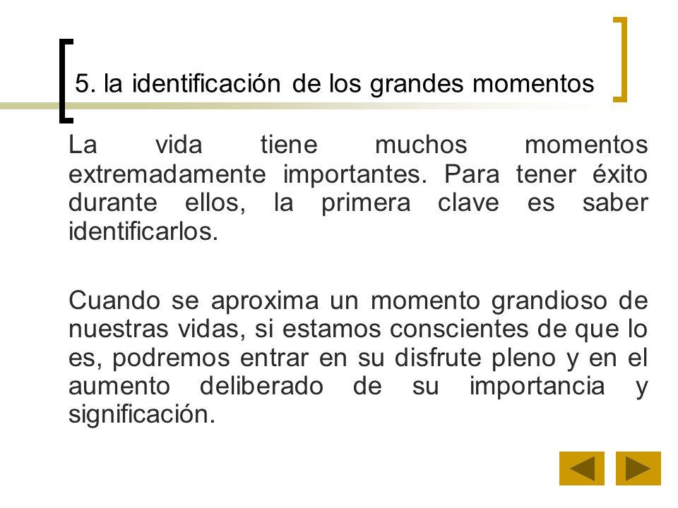 5. la identificación de los grandes momentos