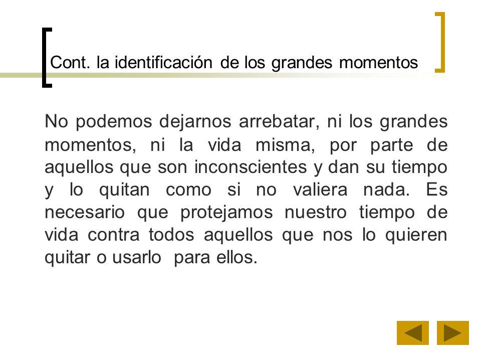 Cont. la identificación de los grandes momentos