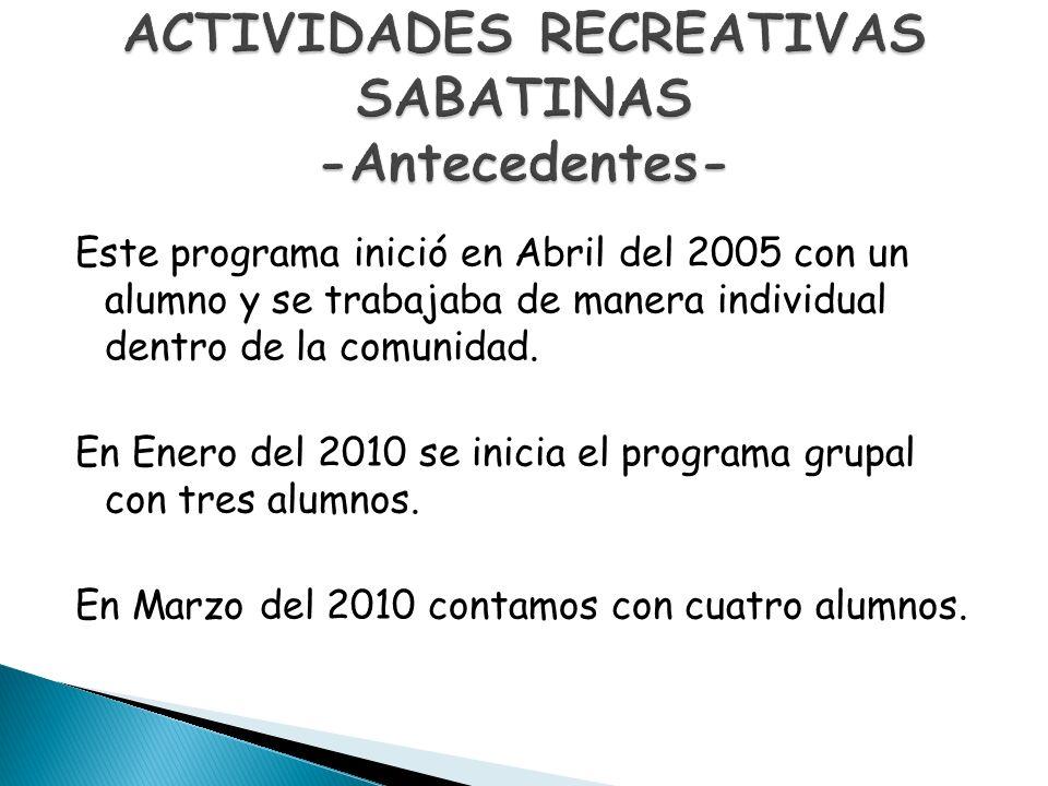 ACTIVIDADES RECREATIVAS SABATINAS -Antecedentes-