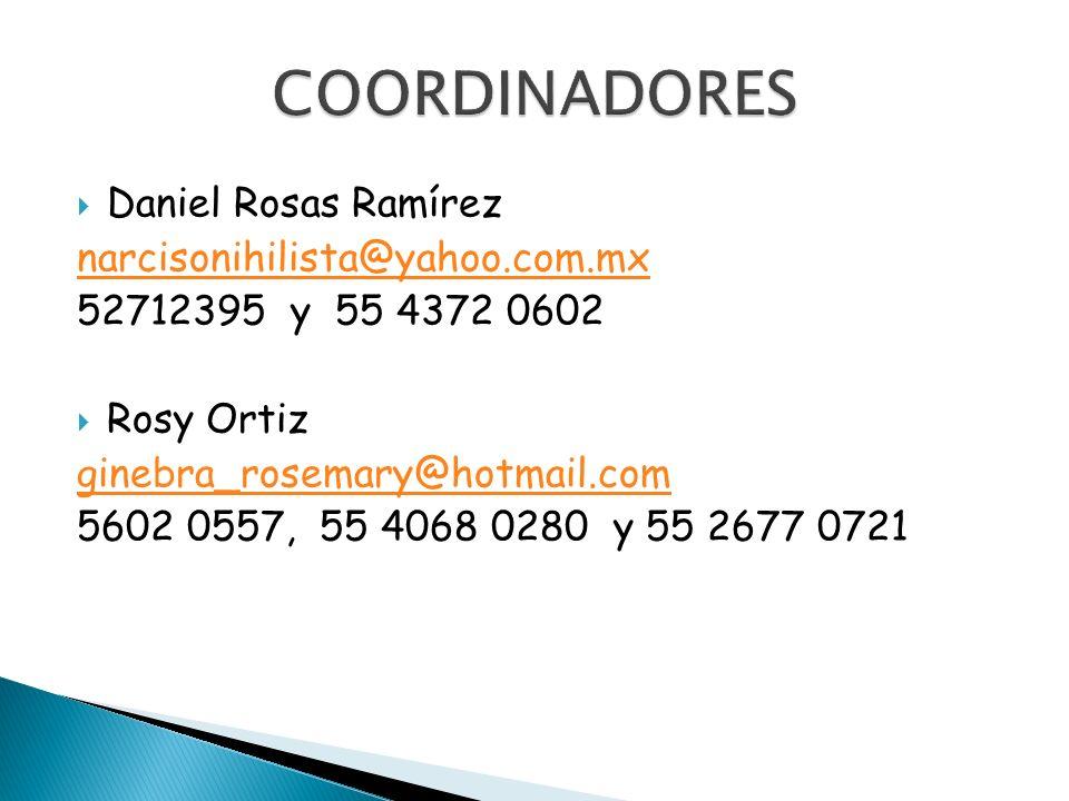 COORDINADORES Daniel Rosas Ramírez narcisonihilista@yahoo.com.mx