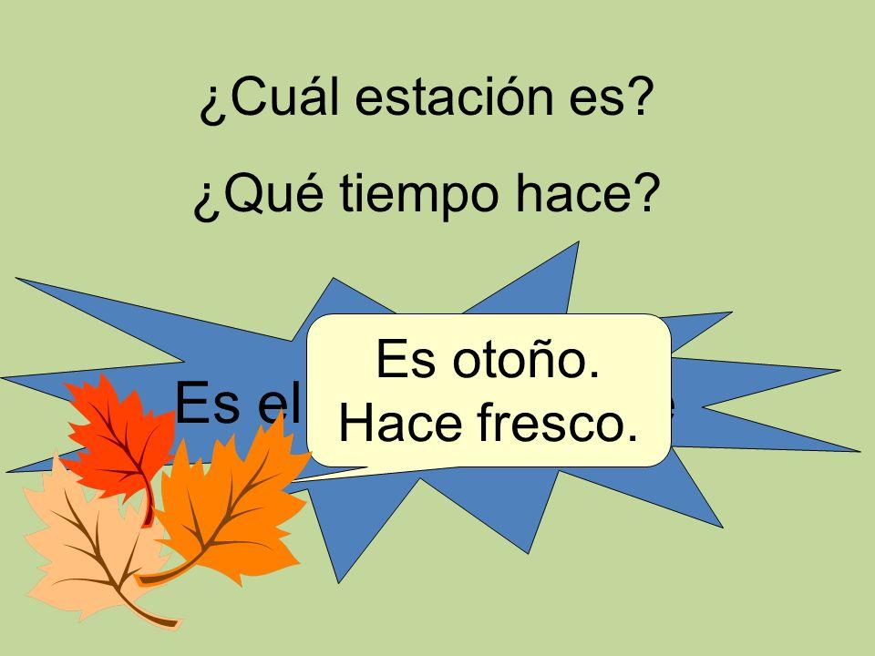 Es el 25 de octubre ¿Cuál estación es ¿Qué tiempo hace Es otoño.