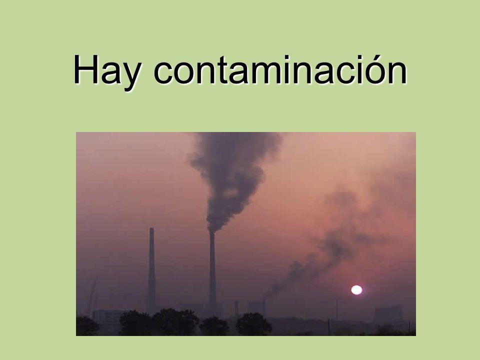Hay contaminación