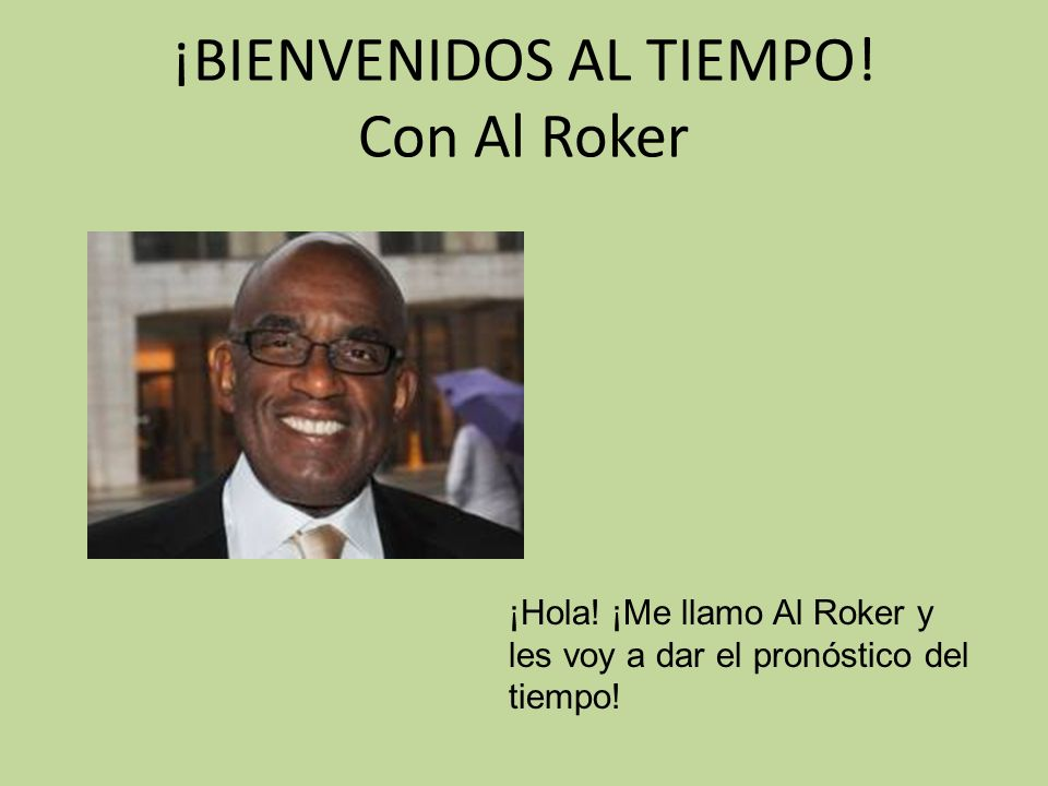 ¡BIENVENIDOS AL TIEMPO! Con Al Roker