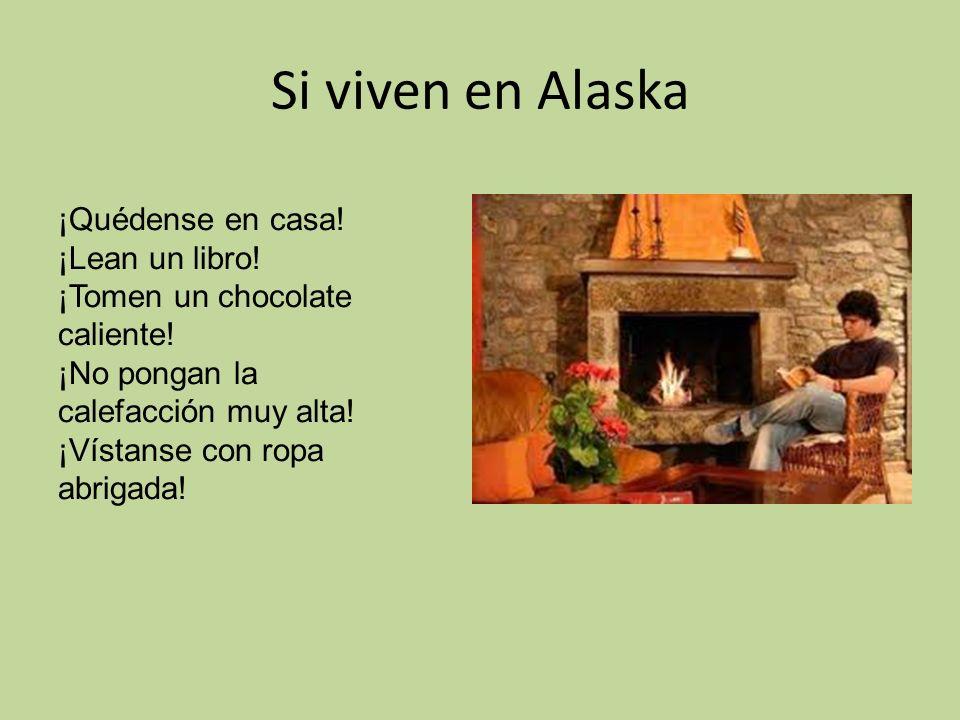 Si viven en Alaska ¡Quédense en casa! ¡Lean un libro!